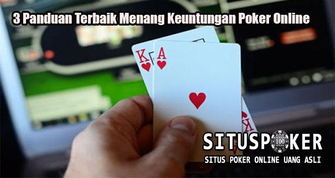 3 Panduan Terbaik Menang Keuntungan Poker Online