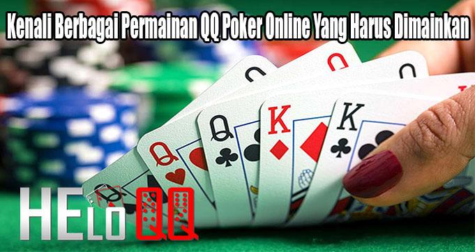 Kenali Berbagai Permainan QQ Poker Online Yang Harus Dimainkan