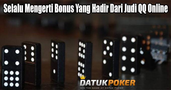 Selalu Mengerti Bonus Yang Hadir Dari Judi QQ Online